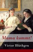 eBook: Mama kommt! - Vollständige Ausgabe
