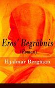 eBook: Eros' Begräbnis (Roman) - Vollständige deutsche Ausgabe