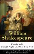 eBook: Was ihr wollt / Twelfth Night Or, What You Will - Zweisprachige Ausgabe (Deutsch-Englisch) / Bilingual edition (German-English)