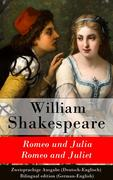 eBook: Romeo und Julia / Romeo and Juliet - Zweisprachige Ausgabe (Deutsch-Englisch) / Bilingual edition (German-English)