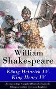eBook: König Heinrich IV. / King Henry IV - Zweisprachige Ausgabe (Deutsch-Englisch) / Bilingual edition (German-English)