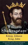 eBook: König Johann / King John - Zweisprachige Ausgabe (Deutsch-Englisch) / Bilingual edition (German-English)