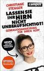Stenger,  Christiane: Lassen Sie Ihr Hirn nicht unbeaufsichtigt!