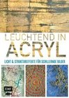 Reyner, Nancy: Leuchtend in Acryl
