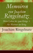 eBook:  Memoiren von Joachim Ringelnatz: Mein Leben bis zum Kriege  Als Mariner im Krieg (Vollständige Ausgabe)