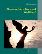 eBook: Thomas zwischen Traum und Wirklichkeit