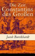 eBook: Die Zeit Constantins des Großen - Vollständige Ausgabe