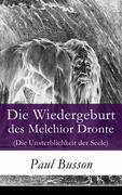 eBook: Die Wiedergeburt des Melchior Dronte (Die Unsterblichkeit der Seele) - Vollständige Ausgabe