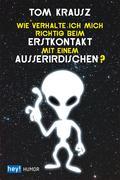 eBook: Wie verhalte ich mich richtig beim Erstkontakt mit einem Außerirdischen?