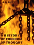 Bury, J. B.: History of Freedom of Thought (Ill...