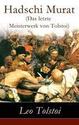 eBook: Hadschi Murat (Das letzte Meisterwerk von Tolstoi) - Vollständige deutsche Ausgabe