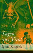 eBook: Sagen aus Tirol (Vollständige Ausgabe)