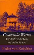 eBook:  Gesammelte Werke: Der Beutezug der Liebe und andere Romane - Vollständige Ausgabe