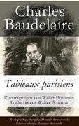 eBook: Tableaux parisiens / Zweisprachige Ausgabe (Deutsch-Französisch) - Edition bilingue (français-allemand) / Übertragungen von Walt