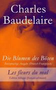 eBook: Die Blumen des Bösen - Zweisprachige Ausgabe (Deutsch-Französisch) / Les fleurs du mal - Edition bilingue (français-allemand)