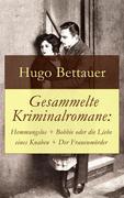 eBook:  Gesammelte Kriminalromane: Hemmungslos  Bobbie oder die Liebe eines Knaben  Der Frauenmörder