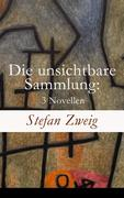 eBook:  Die unsichtbare Sammlung: 3 Novellen (Vollständige Ausgabe)