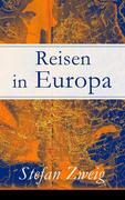 eBook: Reisen in Europa - Vollständige Ausgabe
