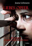 Lehmann, Joana: LIEBES OPFER