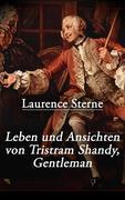 eBook: Leben und Ansichten von Tristram Shandy, Gentleman (Vollständige deutsche Ausgabe)