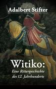 eBook:  Witiko: Eine Rittergeschichte des 12. Jahrhunderts (Vollständige Ausgabe: Band 1-3)