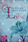 eBook:  Die Lilien-Reihe 01: Die Stunde der Lilie