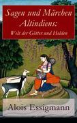 eBook:  Sagen und Märchen Altindiens: Welt der Götter und Helden (Vollständige deutsche Ausgabe)