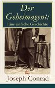 eBook:  Der Geheimagent: Eine einfache Geschichte (Vollständige deutsche Ausgabe)