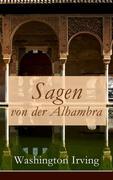 eBook: Sagen von der Alhambra (Vollständige deutsche Ausgabe)
