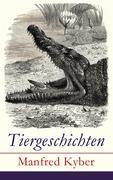 eBook: Tiergeschichten - Vollständige Ausgabe