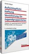 Mayer, Günter: Aufsichtspflicht, Haftung, Versi...