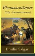 eBook: Pharaonentöchter (Ein Abenteuerroman) - Vollständige deutsche Ausgabe