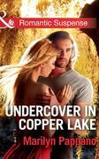eBook: Undercover in Copper Lake (Mills & Boon Romantic Suspense)
