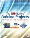 Monk Simon: The TAB Book of Arduino Projects: 36 Things to Make with Shields and Proto Shields