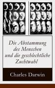 eBook: Die Abstammung des Menschen und die geschlechtliche Zuchtwahl (Vollständige illustrierte deutsche Ausgabe)