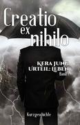 Kera Jung: Creatio ex Nihilo
