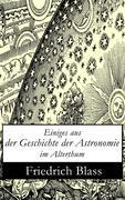 eBook: Einiges aus der Geschichte der Astronomie im Alterthum (Vollständige Ausgabe)