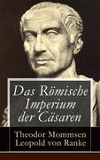 eBook: Das Römische Imperium der Cäsaren (Vollständige Ausgabe mit Abbildungen)