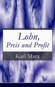 eBook: Lohn, Preis und Profit (Vollständige Ausgabe)