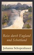eBook: Reise durch England und Schottland (Vollständige Ausgabe)