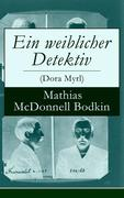 eBook: Ein weiblicher Detektiv (Dora Myrl) - Vollständige deutsche Ausgabe