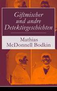 eBook: Giftmischer und andre Detektivgeschichten (Vollständige deutsche Ausgabe)