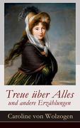 eBook: Treue über Alles und andere Erzählungen (Vollständige Ausgabe)