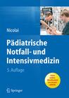 Nicolai,  Thomas: Pädiatrische Notfall- und Intensivmedizin