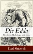 eBook: Die Edda (Nordische Mythologie und Epos) - Vollständige deutsche Ausgabe