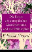 eBook: Die Krisis des europäischen Menschentums und die Philosophie - Vollständige Ausgabe