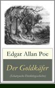 eBook: Der Goldkäfer (Schatzsuche-Detektivgeschichte) - Vollständige deutsche Ausgabe