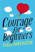 Harrington, Karen: Courage for Beginners