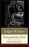 eBook: Ein gerissener Kerl (Krimi-Klassiker) - Vollständige deutsche Ausgabe