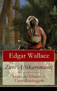 eBook:  Zwei Afrikaromane: Hüter des Friedens  Unter Buschniggern (Vollständige deutsche Ausgabe)